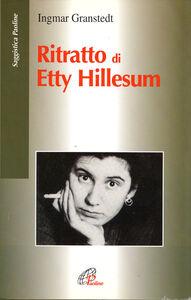 Foto Cover di Ritratto di Etty Hillesum, Libro di Ingmar Granstedt, edito da Paoline Editoriale Libri