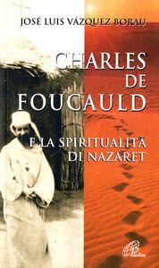 Libro Charles de Foucauld e la spiritualità di Nazaret José L. Vazquez Borau