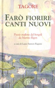 Libro Farò fiorire canti nuovi Rabindranath Tagore
