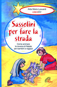 Foto Cover di Sassolini per fare la strada. Come animare la novena di Natale per bambini e ragazzi, Libro di Alda M. Lusuardi, edito da Paoline Editoriale Libri