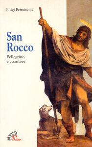 Foto Cover di San Rocco. Pellegrino e guaritore, Libro di Luigi Ferraiuolo, edito da Paoline Editoriale Libri