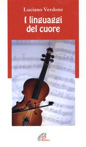 Foto Cover di I linguaggi del cuore, Libro di Luciano Verdone, edito da Paoline Editoriale Libri