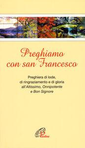 Foto Cover di Preghiamo con san Francesco, Libro di  edito da Paoline Editoriale Libri