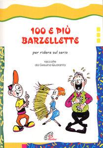 Foto Cover di 100 e più barzellette per ridere sul serio, Libro di Gesuina Quaranta, edito da Paoline Editoriale Libri