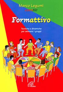 Libro Formattivo. Tecniche e dinamiche per animare i gruppi Marco Legumi