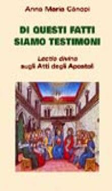 Osteriacasadimare.it Di questi fatti siamo testimoni. Lectio divina sugli Atti degli Apostoli Image