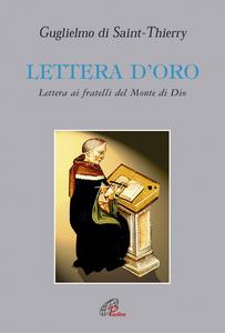 Libro Lettera d'oro. Lettera ai fratelli del Monte di Dio Guglielmo di Saint-Thierry