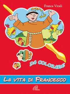 Foto Cover di La vita di Francesco da colorare, Libro di  edito da Paoline Editoriale Libri
