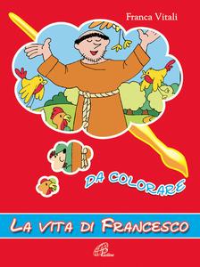 Libro La vita di Francesco da colorare