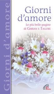 Giorni d'amore. Le più belle pagine di Gibran e Tagore