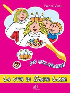 Libro La vita di santa Lucia da colorare Franca Vitali