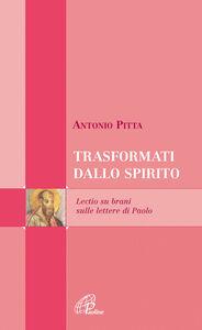 Foto Cover di Trasformati dallo spirito. Lectio divina sulle Lettere di Paolo, Libro di Antonio Pitta, edito da Paoline Editoriale Libri