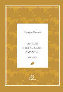 Libro Omelie e istruzioni pasquali 1968-1974 Giuseppe Dossetti