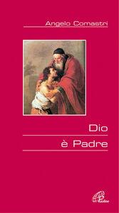 Libro Dio è padre Angelo Comastri