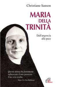 Libro Maria della Trinità. Dall'angoscia alla pace Christiane Sanson