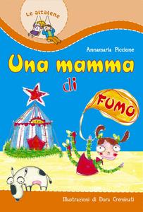 Libro Una mamma di fumo Annamaria Piccione