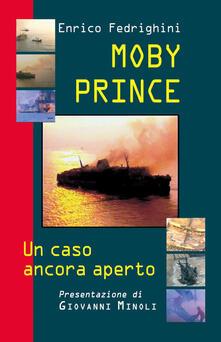 Moby Prince. Un caso ancora aperto - Enrico Fedrighini - copertina