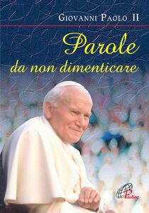 Libro Parole da non dimenticare Giovanni Paolo II