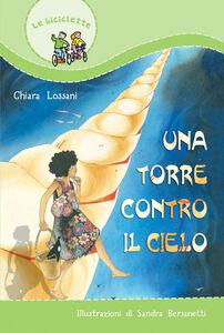 Foto Cover di Una torre contro il cielo, Libro di Chiara Lossani, edito da Paoline Editoriale Libri