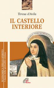 Foto Cover di Il castello interiore, Libro di Teresa d'Avila (santa), edito da Paoline Editoriale Libri