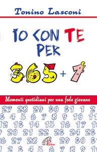 Foto Cover di Io con te per 365+1. Momenti quotidiani per una fede giovane, Libro di Tonino Lasconi, edito da Paoline Editoriale Libri