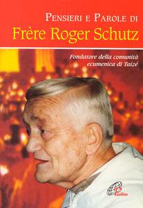 Libro Pensieri e parole di frère Roger Schutz