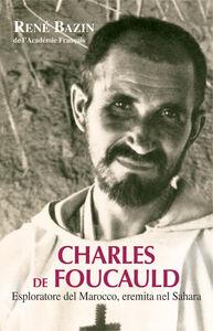 Foto Cover di Charles de Foucauld. Esploratore del Marocco, eremita nel Sahara, Libro di René Bazin, edito da Paoline Editoriale Libri