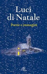 Libro Luci di Natale. Poesie e immagini