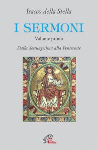 Foto Cover di I sermoni. Dalla Settuagesima alla Pentecoste, Libro di Isacco Della Stella, edito da Paoline Editoriale Libri