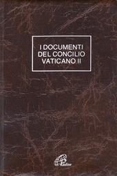 Documenti del Concilio Vaticano II. Costituzioni. Decreti. Dichiarazioni