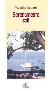 Libro Serenamente soli Valerio Albisetti