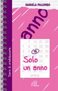 Libro Solo un anno. Diario di un'adolescente Daniela Palumbo