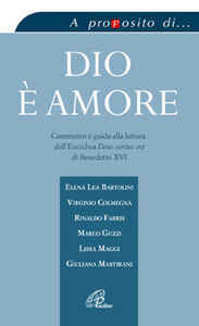 Libro Dio è amore. Commento e guida alla lettura dell'enciclica «Deus caritas est» di Benedetto XVI