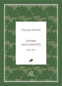 Libro Lettere alla comunità 1964-1971 Giuseppe Dossetti