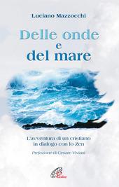 Delle onde e del mare. L'avventura di un cristiano in dialogo con lo zen