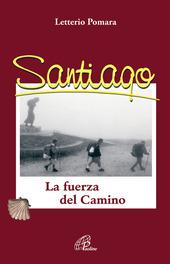 Santiago. La fuerza del camino