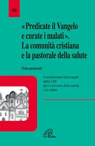 Foto Cover di Predicate il vangelo e curate i malati, Libro di  edito da Paoline Editoriale Libri