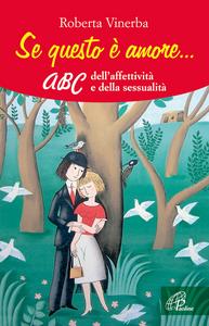 Libro Se questo è amore... ABC dell'affettività e della sessualità Roberta Vinerba