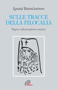 Sulle tracce della filocalia. Pagine sulla preghiera esicasta.pdf