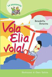 Libro Vola, Elia, vola Benedetta Bonacina