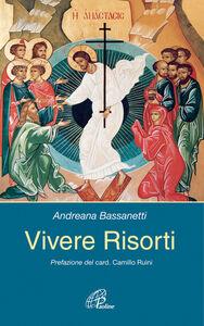 Libro Vivere risorti Andreana Bassanetti