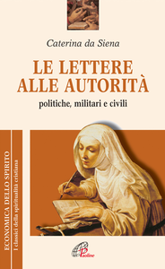 Libro Le lettere alle autorità. Politiche, militari e civili Caterina da Siena (santa)