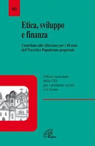 Libro Etica, sviluppo e finanza. Contributo alla riflessione per i 40 anni dell'enciclica Popolorum progressio