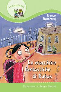 Libro Le macchine fantastiche di Bubus Franco Signoracci
