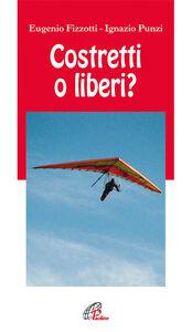 Libro Costretti o liberi? Eugenio Fizzotti , Ignazio Punzi