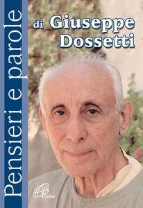 Libro Pensieri e parole di Giuseppe Dossetti