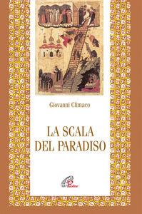 Foto Cover di La scala del paradiso, Libro di Giovanni Climaco (san), edito da Paoline Editoriale Libri