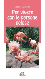 Libro Per vivere con la persone gelose Valerio Albisetti