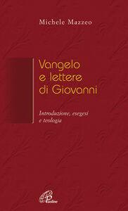 Libro Vangelo e Lettere di Giovanni. Introduzione, esegesi e teologia Michele Mazzeo
