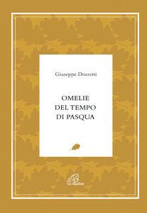 Libro Omelie del tempo di Pasqua Giuseppe Dossetti